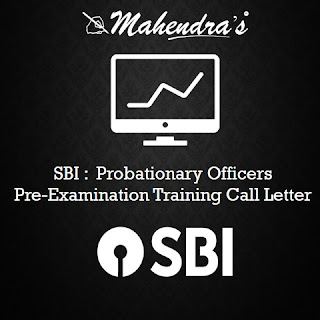 SBI | Probationary Officers | Pre-Examination Training Call Letter Released