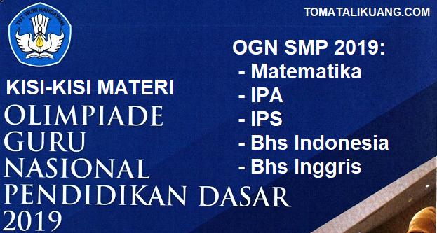 Kisi-kisi Materi OGN Guru IPS SMP Tahun 2019 (OGN IPS SMP 2019); tomatalikuang.com