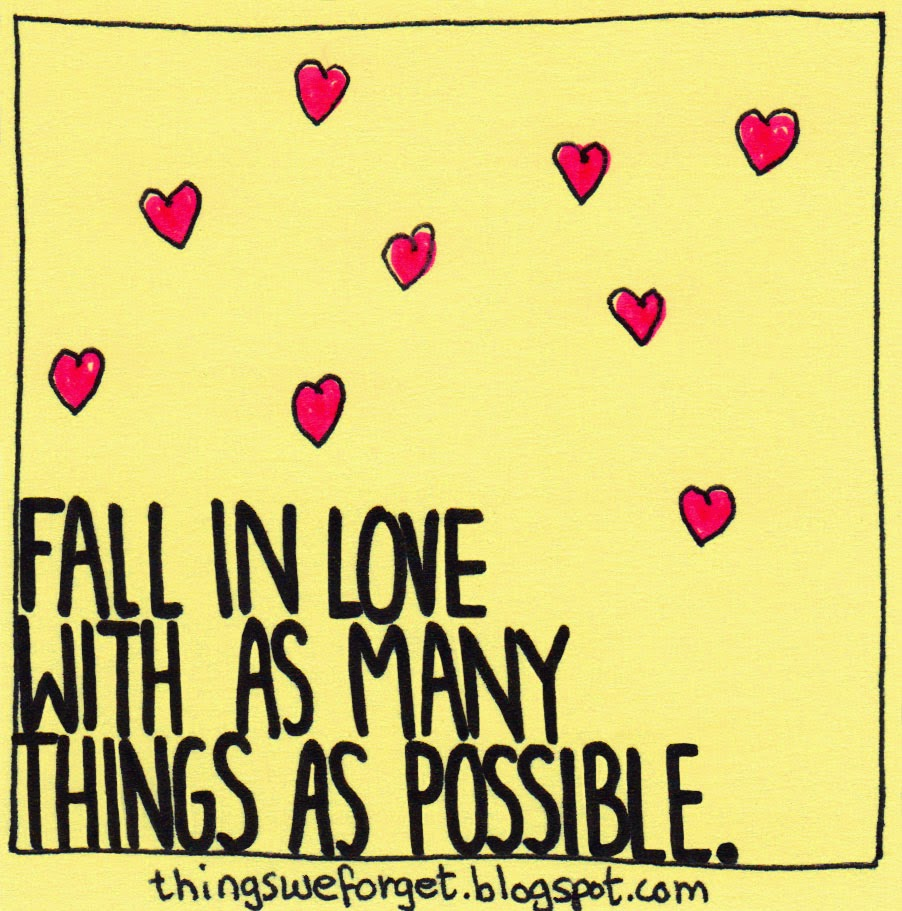 Things We Forget: 1140: Fall In Love With As Many Things