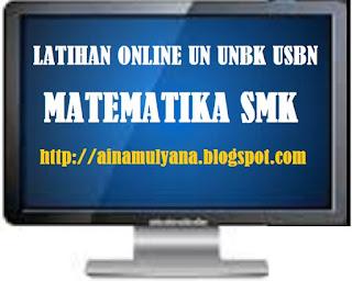 Latihan Online Soal UN UNBK USBN Matematika Sekolah Menengah kejuruan Tahun  TERLENGKAP LATIHAN ONLINE SOAL UN UNBK USBN MATEMATIKA Sekolah Menengah kejuruan TAHUN 2019 (VERSI 2)