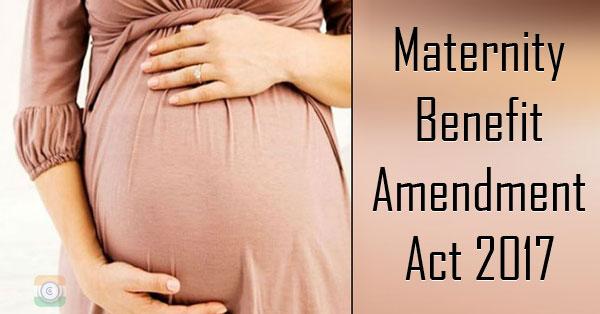 Maternity Benefit Amendment Act 2017