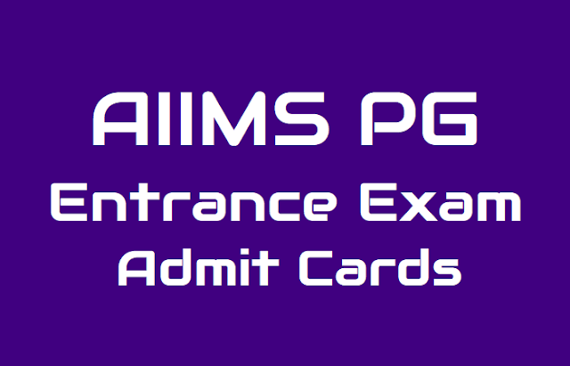 aiims pg admit card 2019 released @ aiimsexams.org and how to download,aiims pg entrance exam admit cards 2019,aiims pg exam on november 18,aiims pg results date