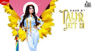Taur Jatt Di Lyrics - Kaur B | Mixsingh