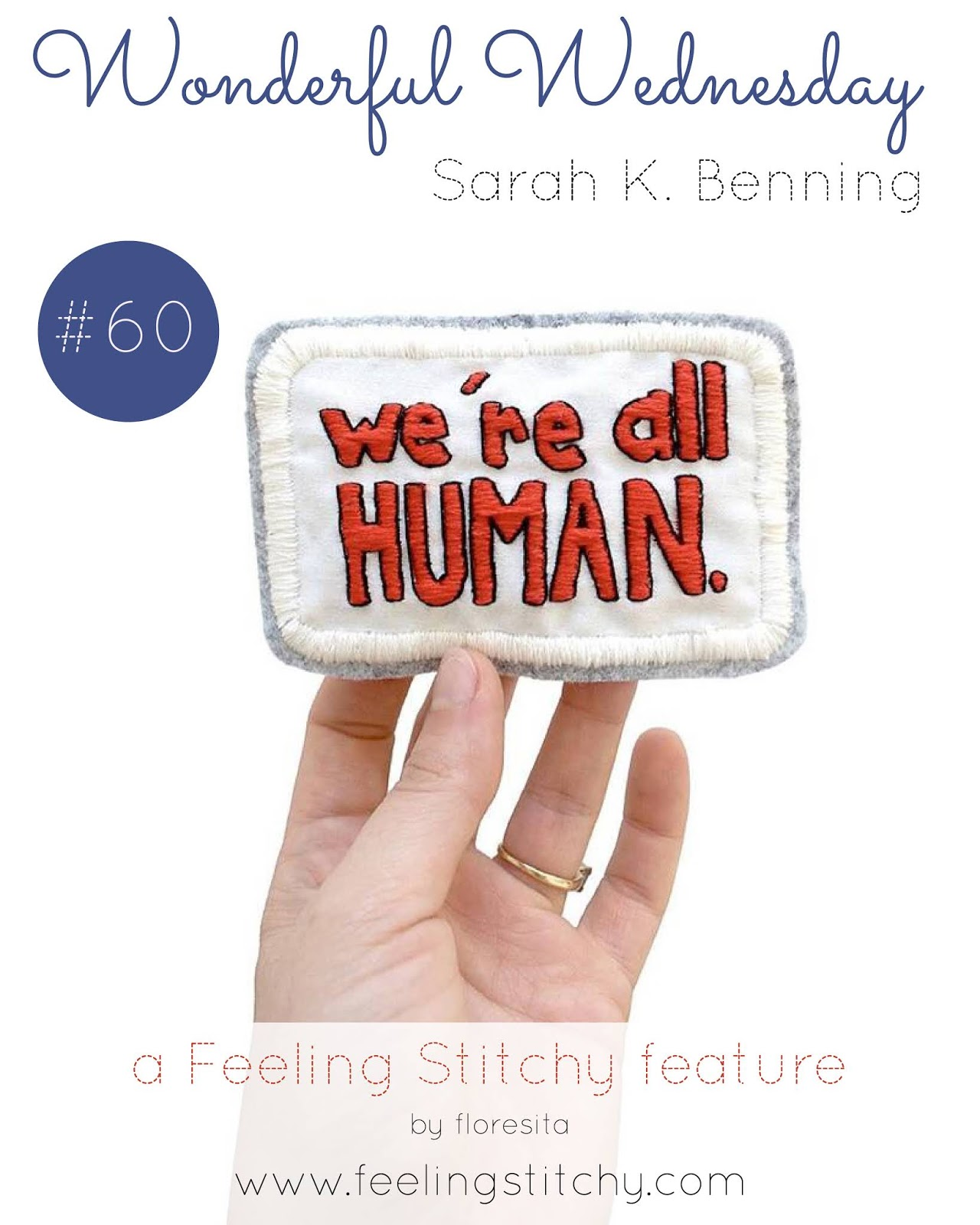Wonderful Wednesday 60 featuring the We're All Human pattern by Sarah K Benning, a feature on Feeling Stitchy by floresita