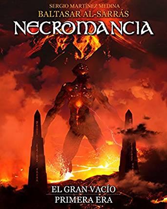 El gran vacío: Necromancia, Primera Era – Sergio Martínez Medina