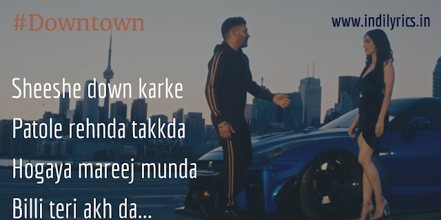 Downtown | Guru Randhawa ft. Delbar Arya | Punjabi Song Lyrics with English Translation and Real Meaning