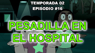 http://www.dailymotion.com/video/x3hyp1d_steven-universe-espanol-espana-2x16-pesadilla-en-el-hospital-1080p-hd-sin-marcas_tv