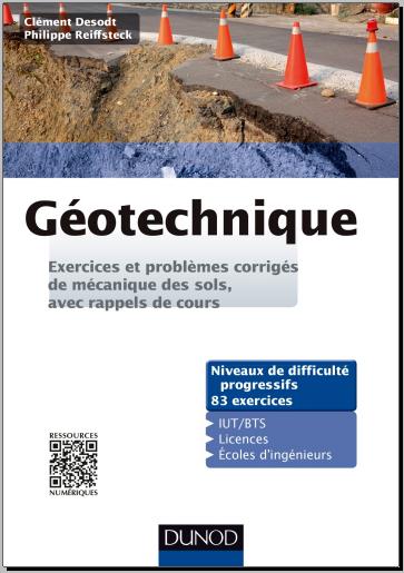 Livre : Géotechnique - Exercices et problèmes corrigés de mécanique des sols, avec rappels de cours