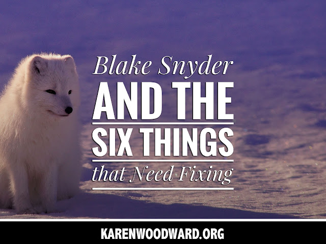 Blake Snyder and the Six Things that Need Fixing
