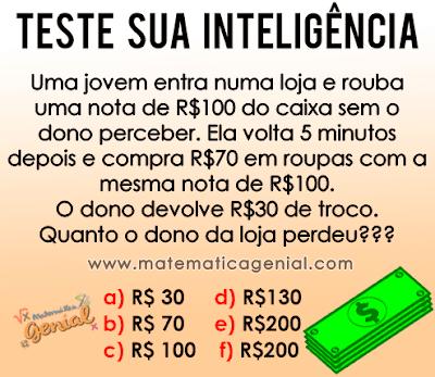Desafio: Uma jovem entra numa loja e rouba uma nota de R$ 100,00 sem o dono perceber