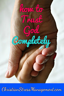 How to trust God completely