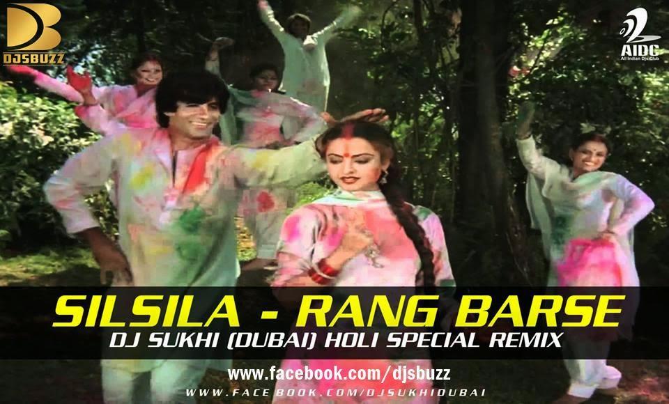 Silsila – Rang Barse – Dj Sukhi Remix