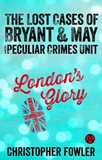 London's Glory The Lost Cases of Bryant & May and the Peculiar Crimes Unit cover