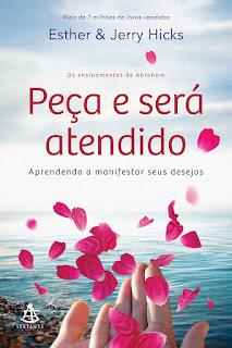 livro PEÇA E SERÁ ATENDIDO - Esther e Jerry Hicks