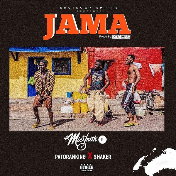 DJ Mic Smith – Jama ft. Patoranking & Shaker