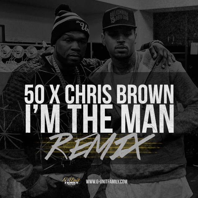 I'm The Man – 50 Cent ft. Chris Brown (Remix)