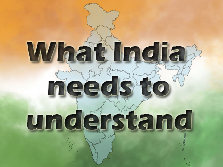 What India Needs To Understand