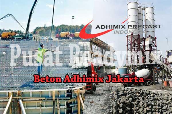 HARGA ADHIMIX JAKARTA, HARGA BETON ADHIMIX JAKARTA, HARGA BETON COR ADHIMIX JAKARTA PER M3 2019