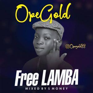 [Music] Ope Gold – Free Lamba
