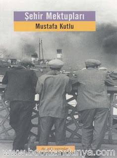 Mustafa Kutlu - Şehir Mektupları