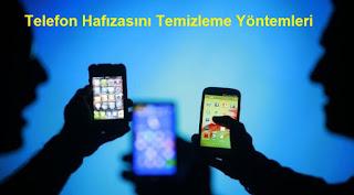 Telefon Hafızasını Temizleme Yöntemleri