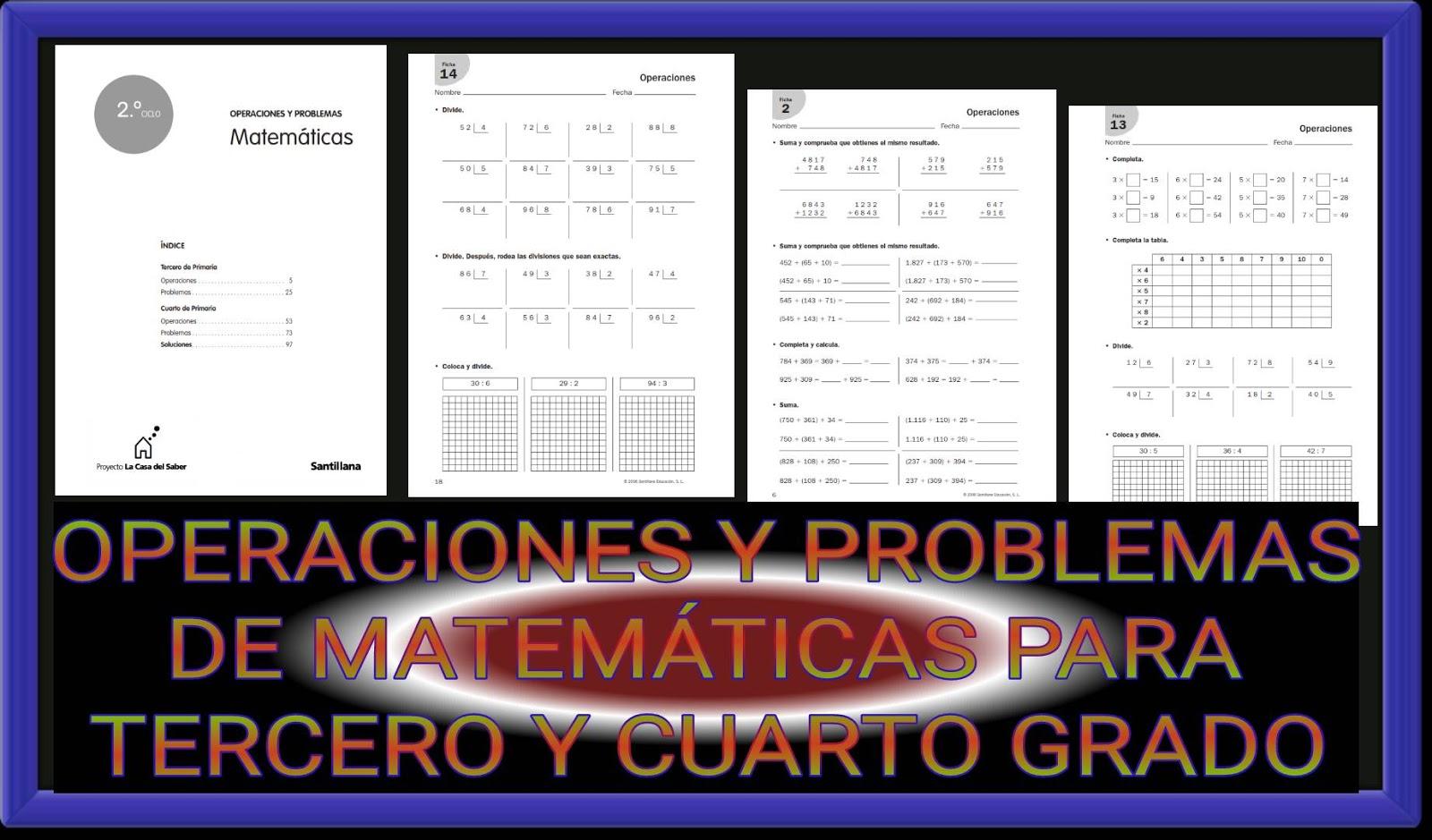 OPERACIONES Y PROBLEMAS DE MATEMÁTICAS PARA TERCERO Y CUARTO ...