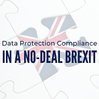 How to Ensure Data Protection Compliance in a No-deal Brexit