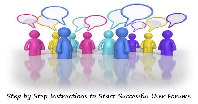 Step by Step Instructions to Start Successful User Forums