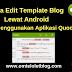 Cara Edit Template Blog Lewat Android Menggunakan Aplikasi Quoda