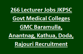 266 Lecturer Jobs JKPSC Govt Medical Colleges GMC Baramulla, Anantnag, Kathua, Doda, Rajouri Recruitment Notification 2018