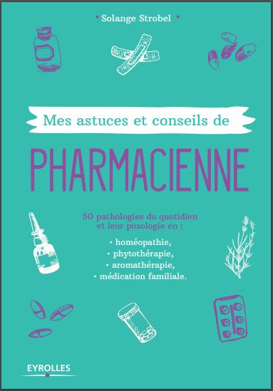 Livre : Mes astuces et conseils de pharmacienne - Solange Strobel PDF