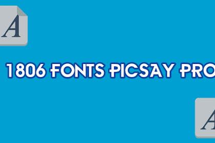 Download 1806 Font Pack Picsay Pro Terlengkap + Cara Memasang Font di Picsay Pro