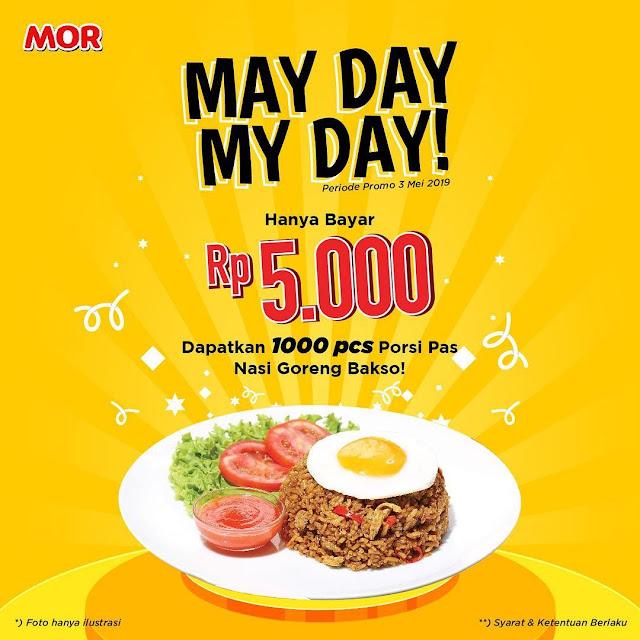 #MOR - #Promo MAYDAY is MYDAY & Dapatkan Paket Nasi Goreng Bakso 5K Saja (3 Mei 2019)