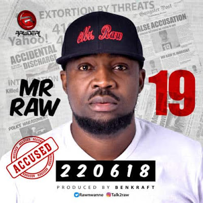"Song: Mr Raw – ""19"" (Prod. by Benkraft)"