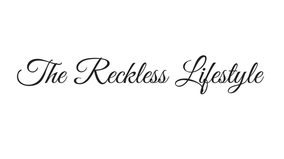 The Reckless Lifestyle