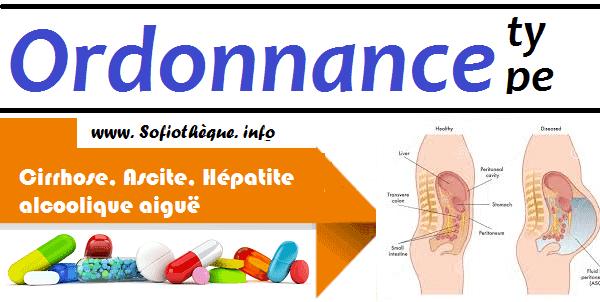Ordonnance Type | Cirrhose, Ascite, Hépatite alcoolique aiguë