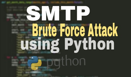 How to write SMTP Brute Force Script using Python - Hackming