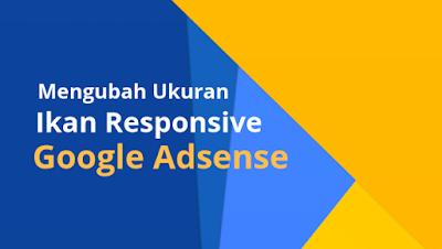 Cara mengubah ukuran iklan responsive google adsense