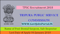 Tripura Public Service Commission Recruitment 2018 – 81 Dental Surgeon, Sub-Inspector