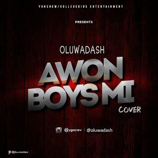 AwonBoysMi 2 ft OluwaDash