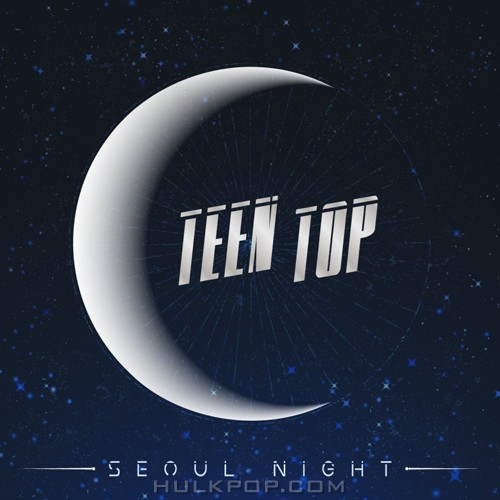 TEEN TOP – SEOUL NIGHT – EP (FLAC + ITUNES MATCH AAC M4A)