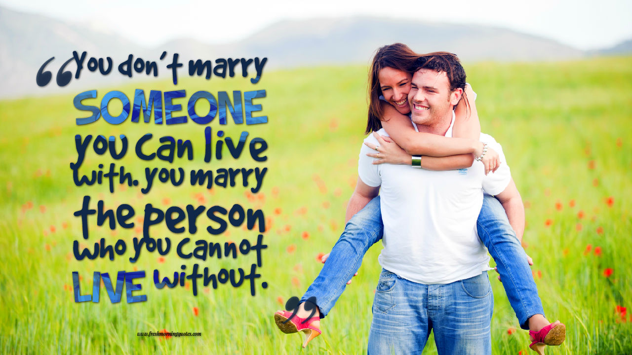 marry someone you cant live without