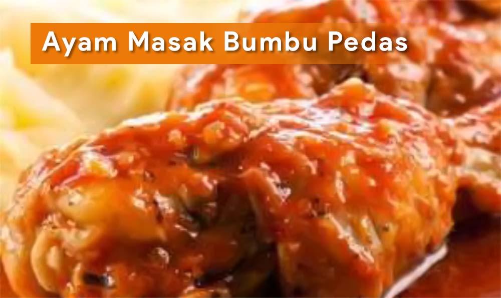 Ayam Masak Bumbu Pedas Hidangan Istimewa Untuk Hari Raya