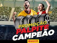 Promoção Palpite Campeão Pirelli palpitecampeao2018.com.br