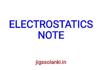 ELECTROSTATICS NOTE