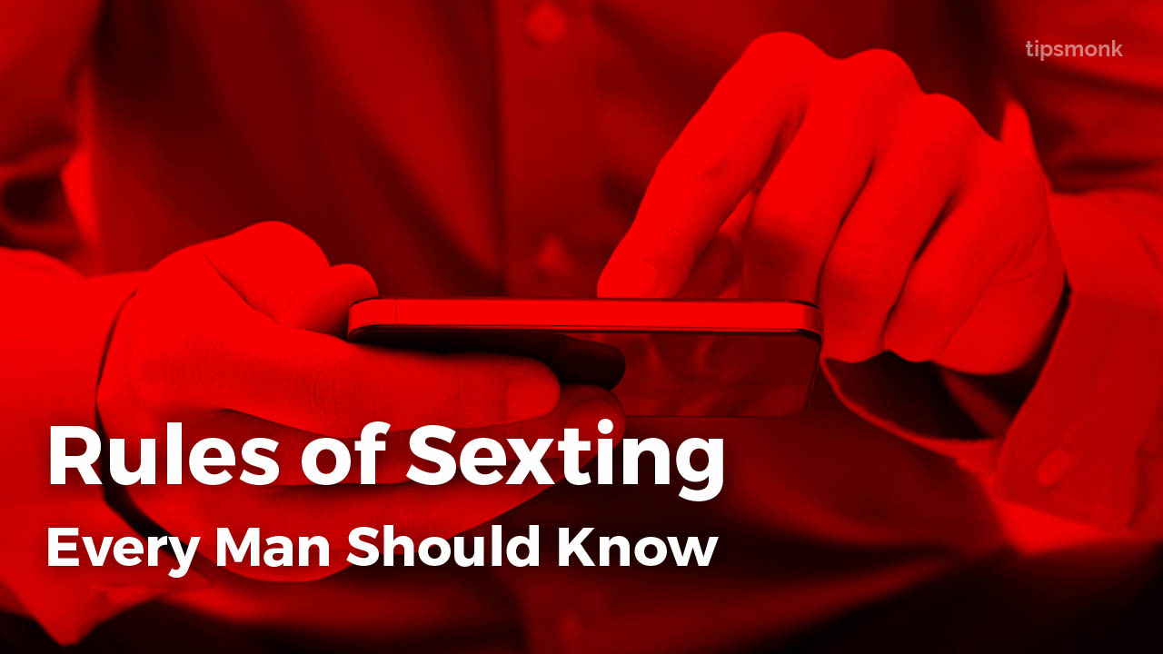 Rules of Sexting Every Man Should Know