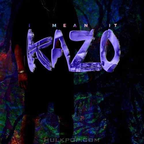 KAZO – I MEAN IT – Single