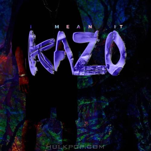KAZO – I MEAN IT – Single