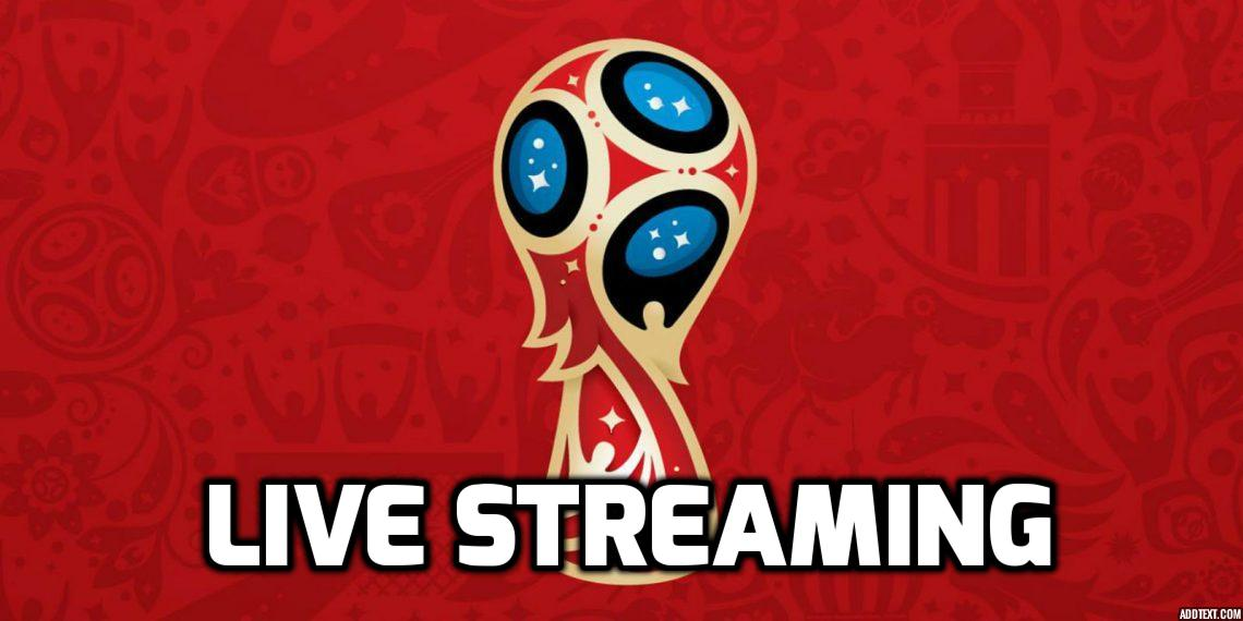 Watch FIFA World Cup 2018 Live Stream Here