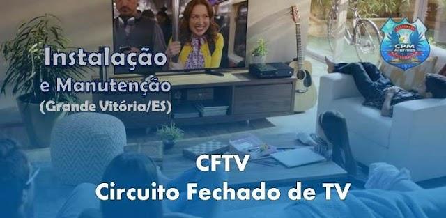 Instalação de Sistema de CFTV - Circuito Fechado de Televisão